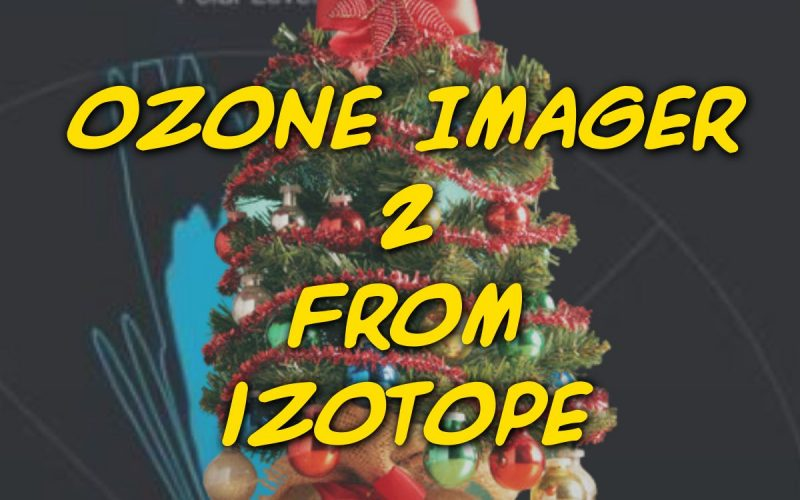 Ozone Imager 2 From iZotope