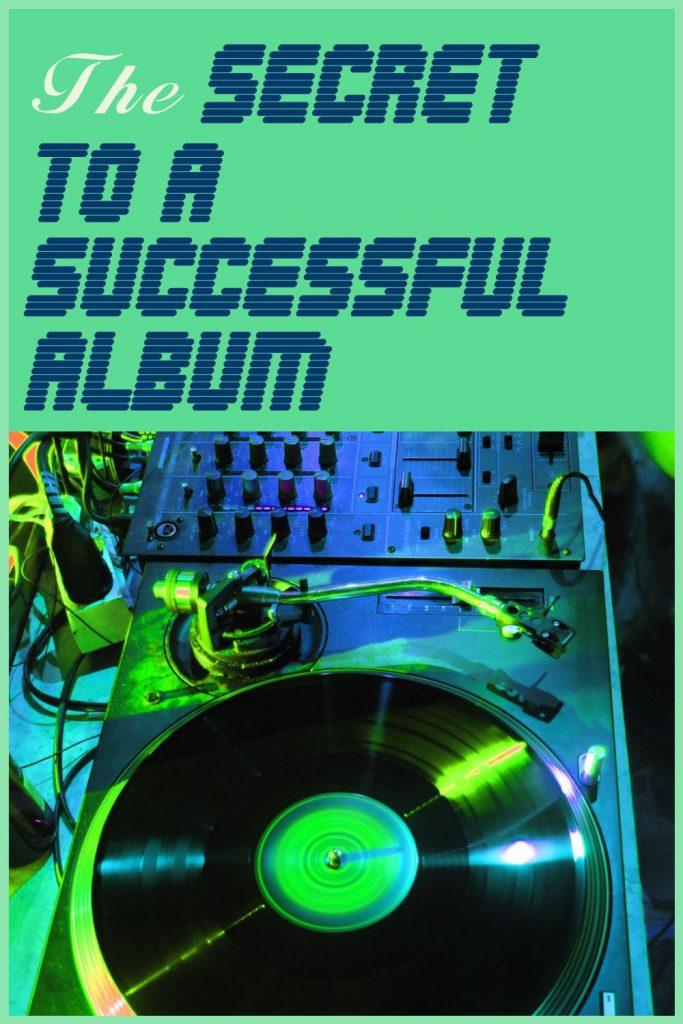 the secret to a successful album