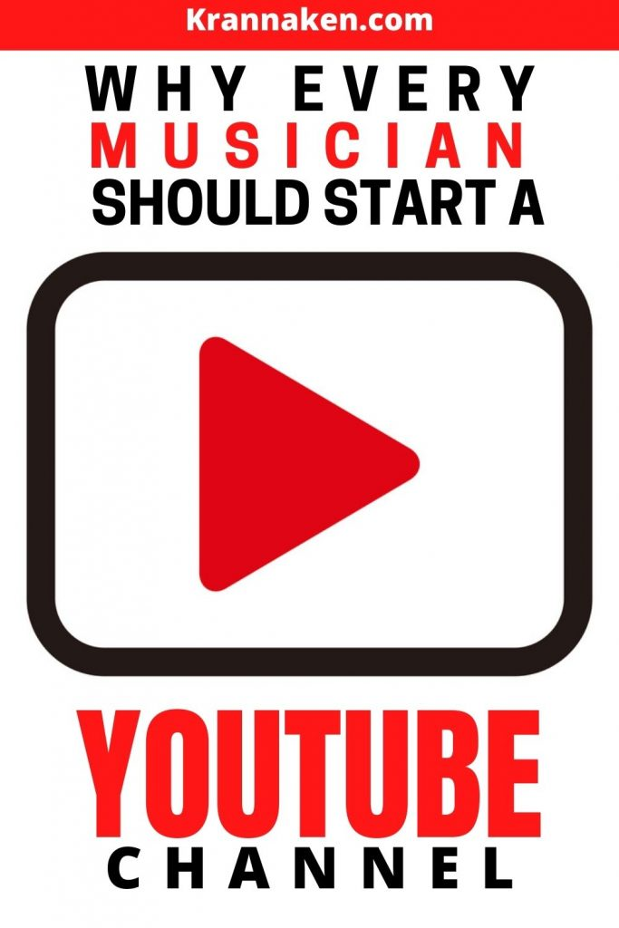 Pinterest Image 1 reads Why Every Musician Should Start a YouTube Channel