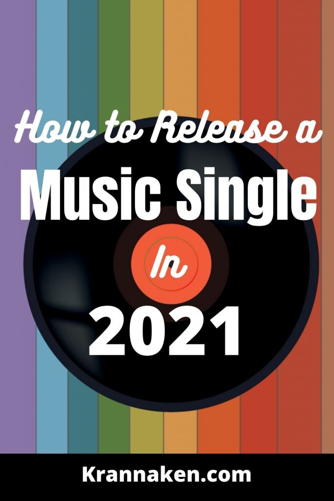 how to release a music single in 2021