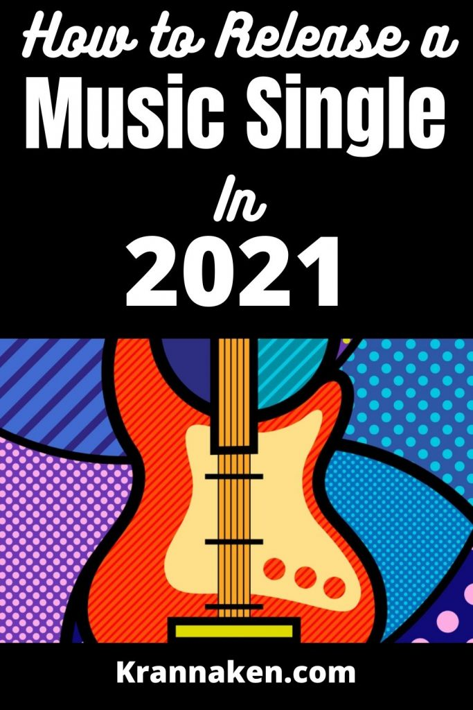 This Pinterest pin is an electric guitar (possibly a strat) in a colourful background with the post title how to release a music single in 2021 twards the top.