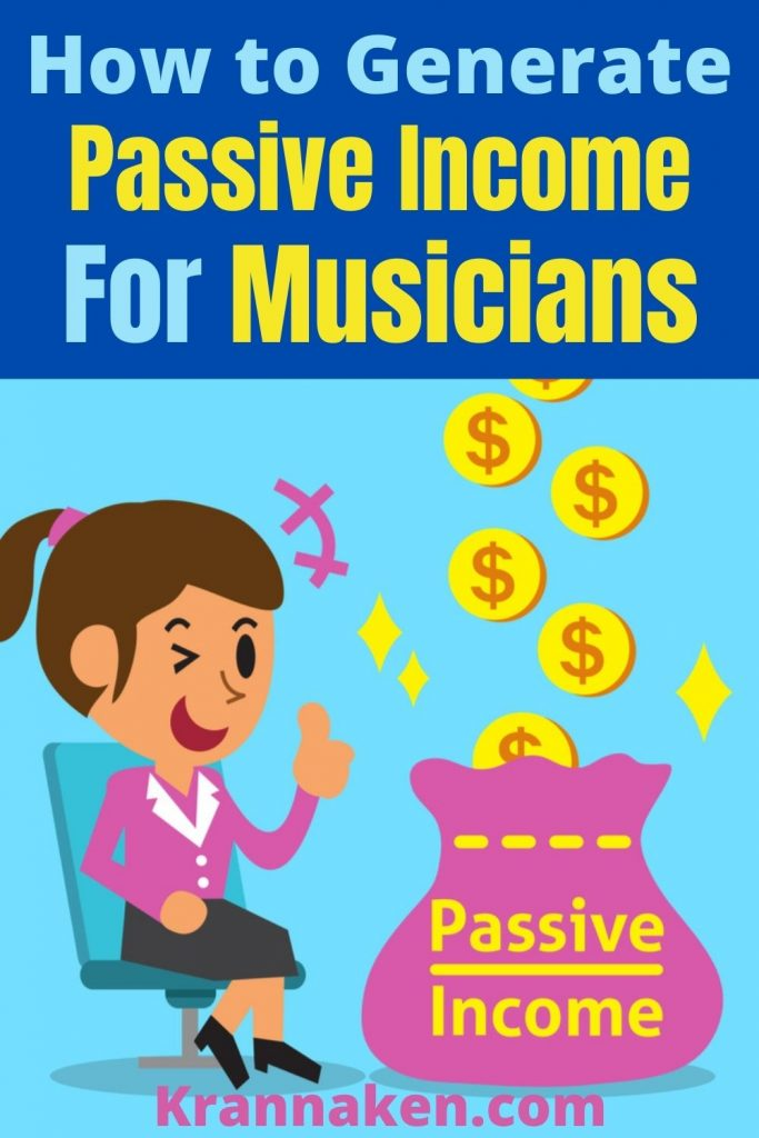 how to generate passive income for musicians, music artists, EDM producers, instrumentalists, music marketing strategies