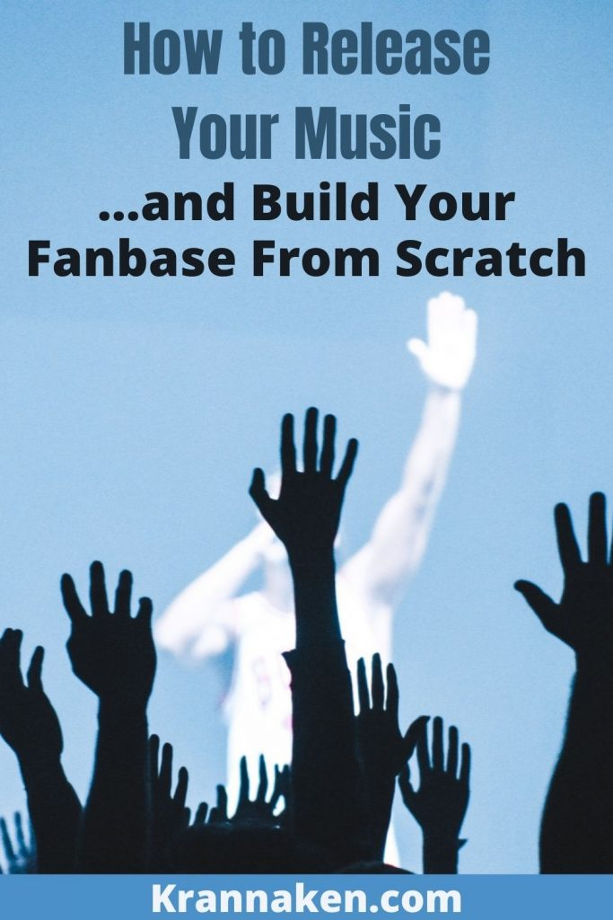 Pinterest pin reads, how to release music and build your fanbase from scratch