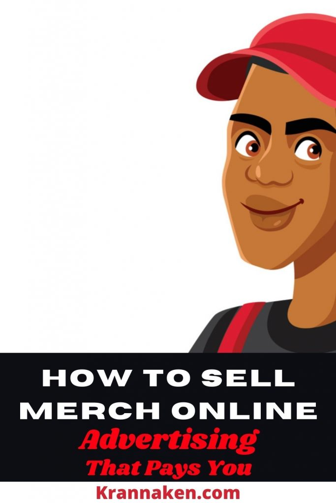 advertising that pays you, how to sell band merch, sell music merch online