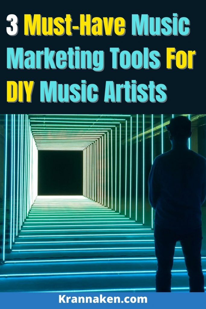 Pinterest image 2:  Image plus text of 3 Must-Have Music Marketing Tools For DIY Artists.  Tools include Hypeddit, Koji and Pretty Links