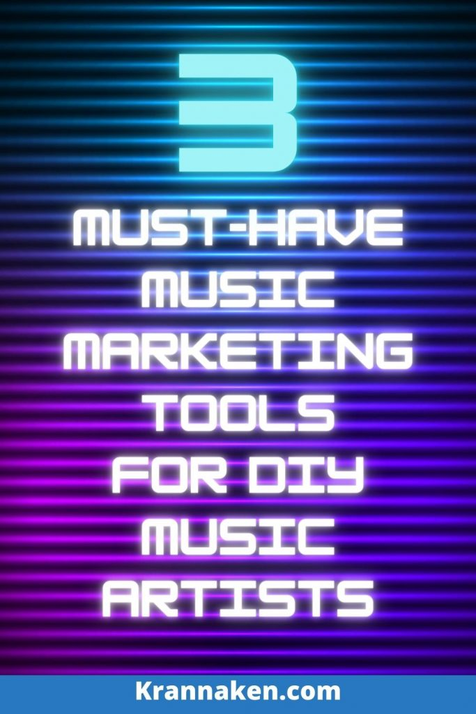 Pinterest image 1:  Image plus text of 3 Must-Have Music Marketing Tools For DIY Artists.  Tools include Hypeddit, Koji and Pretty Links