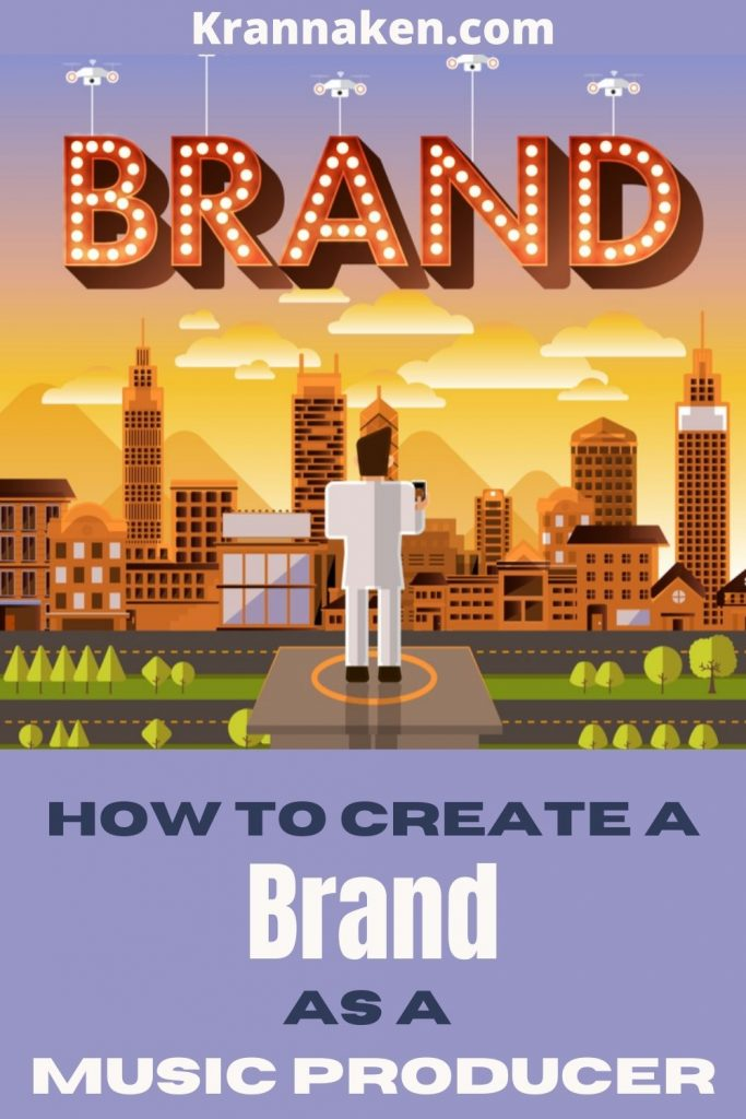 Pinterest Pin reads How to Create a Brand as a Music Producer